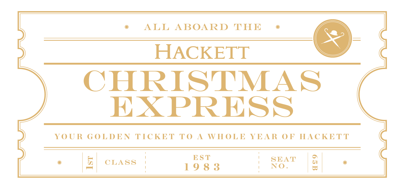 Hackett Christmas Express, your golden ticket to a whole year of Hackett